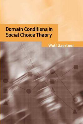 Domain Conditions in Social Choice Theory   2001 9780521791021 Front Cover