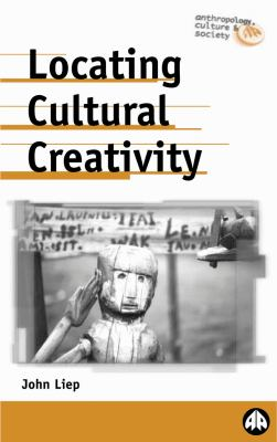 Locating Cultural Creativity   2000 9780745317021 Front Cover