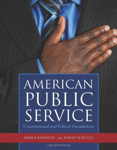 American Public Service Constitutional and Ethical Foundations  2011 (Revised) 9780763760021 Front Cover