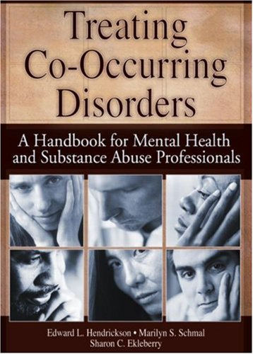 Treating Co-Occurring Disorders A Handbook for Mental Health and Substance Abuse Professionals  2004 edition cover