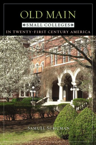 Old Main Small Colleges in Twenty-First Century America  2005 edition cover