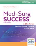 Med-Surg Success A Q&a Review Applying Critical Thinking to Test Taking 3rd 2017 (Revised) 9780803644021 Front Cover