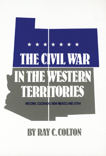 Civil War in the Western Territories Arizoni, Colorado, New Mexico, and Utah N/A edition cover