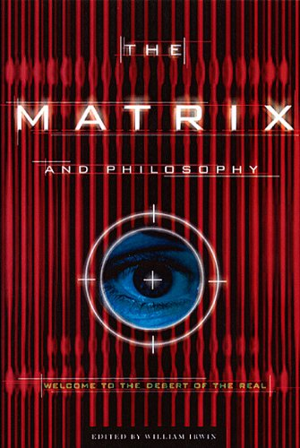 Matrix and Philosophy Welcome to the Desert of the Real  2002 edition cover