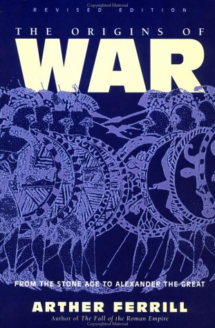 Origins of War From the Stone Age to Alexander the Great  1997 (Revised) edition cover