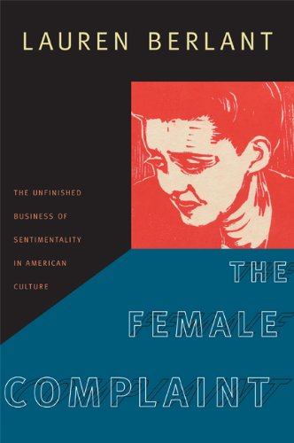 Female Complaint The Unfinished Business of Sentimentality in American Culture  2008 edition cover