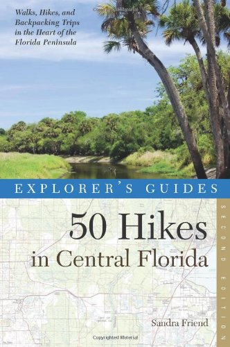 Explorer's Guide 50 Hikes in Central Florida  2nd 9780881509021 Front Cover