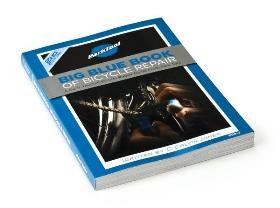 Big Blue Book of Bicycle Repair 2nd 9780976553021 Front Cover