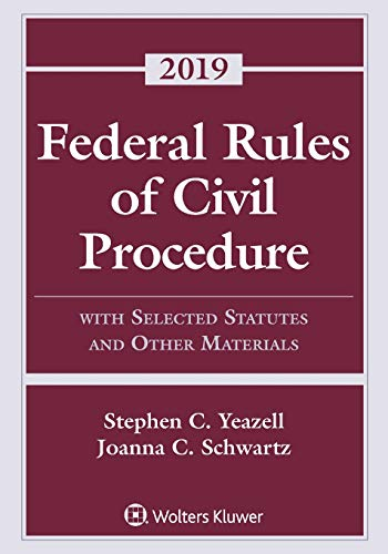 Federal Rules of Civil Procedure With Selected Statutes and Other Materials 2019 N/A 9781543806021 Front Cover