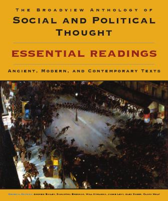 Broadview Anthology of Social and Political Thought: Essential Readings Ancient, Modern, and Contemporary Texts  2012 edition cover