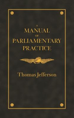 Manual of Parliamentary Practice   1993 9781557092021 Front Cover