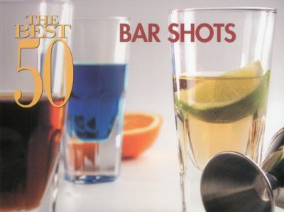 Best 50 Bar Shots  N/A 9781558673021 Front Cover
