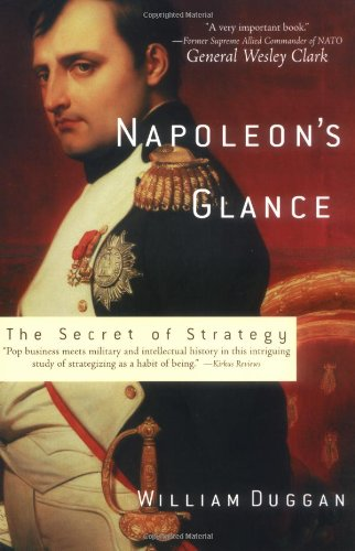 Napoleon's Glance The Secret of Strategy 2nd 9781560256021 Front Cover
