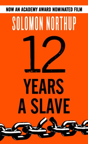 Cover art for 12 Years a Slave: A Memoir of Kidnap, Slavery and Liberation