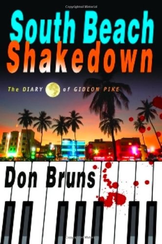 South Beach Shakedown The Diary of Gideon Pike N/A 9781933515021 Front Cover