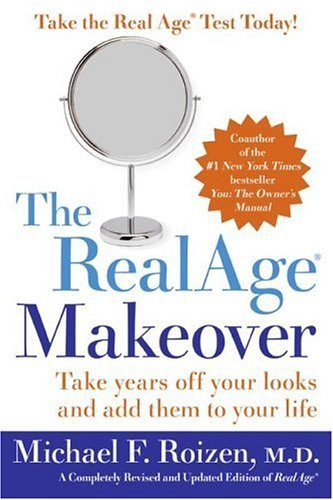 Realage Makeover Take Years off Your Looks and Add Them to Your Life  2004 edition cover