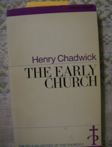 Early Church, Pelican History of the Church   1987 9780140205022 Front Cover