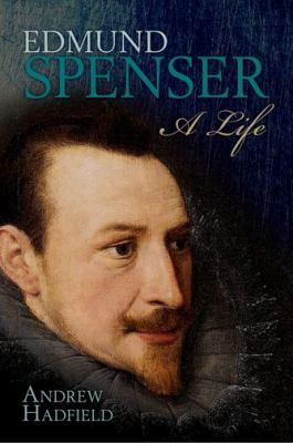 Edmund Spenser A Life  2012 9780199591022 Front Cover