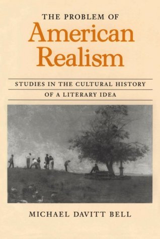 Problem of American Realism Studies in the Cultural History of a Literary Idea  1996 edition cover
