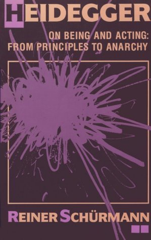 Heidegger on Being and Acting From Principles to Anarchy  1987 (Reprint) 9780253206022 Front Cover