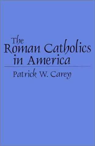 Roman Catholics in America  N/A 9780275958022 Front Cover