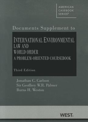 International Environmental Law and World Order A Problem-Oriented Coursebook - Documentary Supplement 3rd 2012 (Revised) edition cover