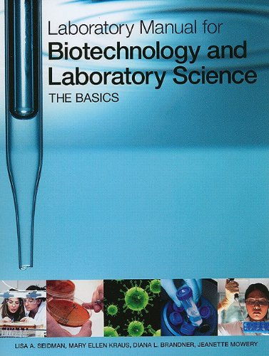 Laboratory Manual for Biotechnology and Laboratory Science The Basics  2011 edition cover