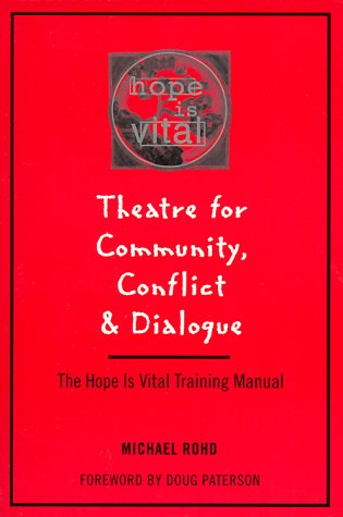 Theatre for Community Conflict and Dialogue The Hope Is Vital Training Manual  1998 edition cover