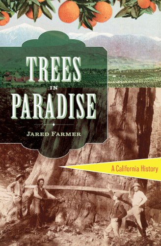 Trees in Paradise A California History  2013 9780393078022 Front Cover