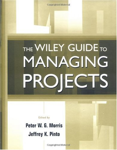 Wiley Guide to Managing Projects   2004 9780471233022 Front Cover