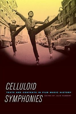 Celluloid Symphonies Texts and Contexts in Film Music History  2011 edition cover
