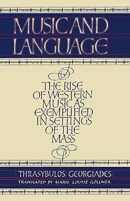 Music and Language The Rise of Western Music Exemplified in Settings of the Mass  1982 9780521299022 Front Cover