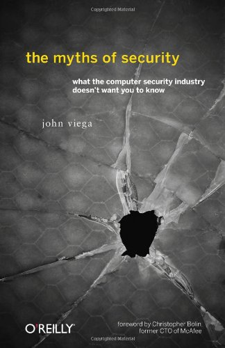 Myths of Security What the Computer Security Industry Doesn't Want You to Know  2009 9780596523022 Front Cover