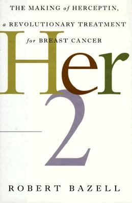 Her-2 The Making of Herceptin, a Revolutionary Treatment for Breast Cancer N/A edition cover