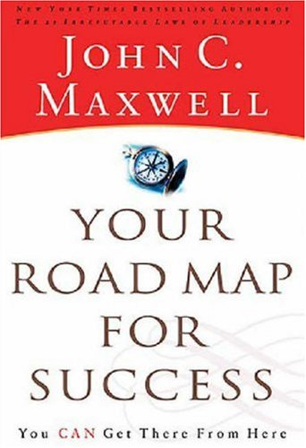Your Road Map for Success You Can Get There from Here  2006 edition cover