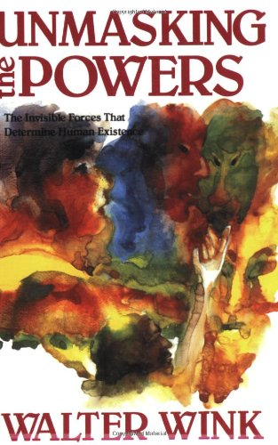 Unmasking the Powers The Invisible Forces That Determine Human Existence N/A edition cover