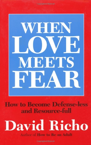 When Love Meets Fear How to Become Defense-Less and Resource-Ful  1997 9780809137022 Front Cover