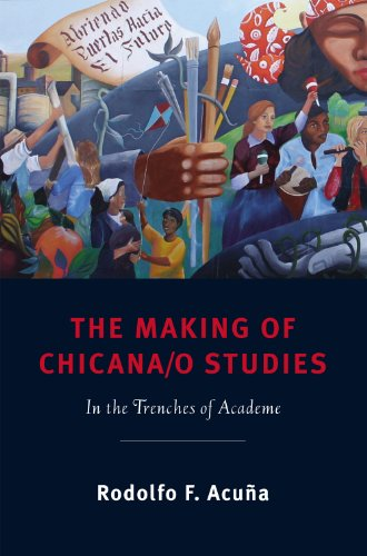 Making of Chicana/o Studies In the Trenches of Academe  2011 edition cover