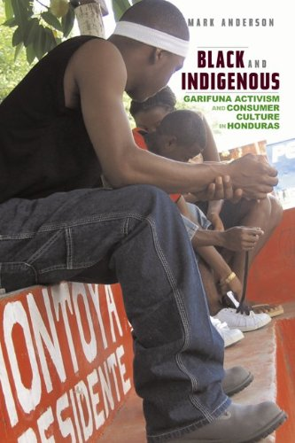 Black and Indigenous Garifuna Activism and Consumer Culture in Honduras  2009 edition cover
