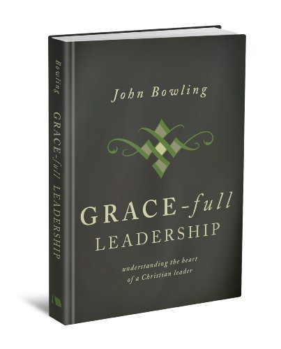 Grace-Full Leadership Understanding the Heart of a Christian Leader 2nd 2011 edition cover