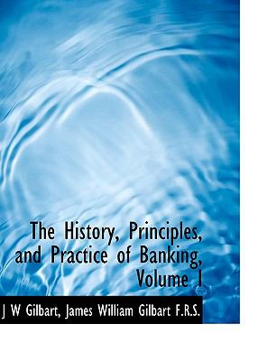 History, Principles, and Practice of Banking  N/A 9781113941022 Front Cover