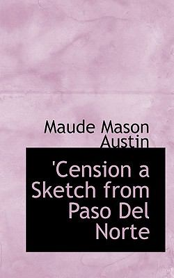 'Cension a Sketch from Paso Del Norte  N/A 9781113970022 Front Cover
