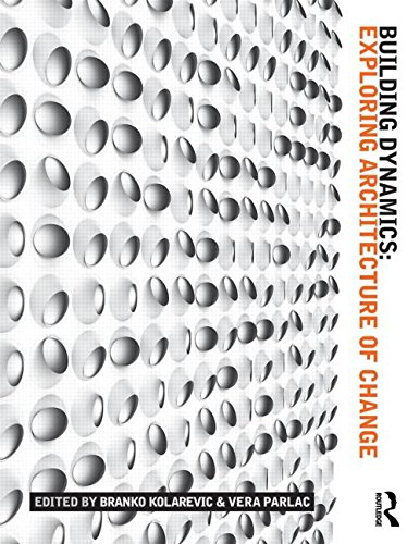 Building Dynamics Exploring Architecture of Change  2015 9781138791022 Front Cover