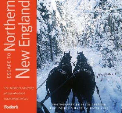 Escape to Northern New England One-of-a-Kind Experiences in Maine, New Hampshire, and Vermont  2002 9781400012022 Front Cover