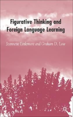 Figurative Thinking and Foreign Language Learning   2006 9781403996022 Front Cover