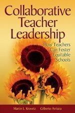 Collaborative Teacher Leadership How Teachers Can Foster Equitable Schools  2006 edition cover