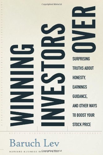 Winning Investors Over Surprising Truths about Honesty, Earnings Guidance, and Other Ways to Boost Your Stock Price  2011 9781422115022 Front Cover