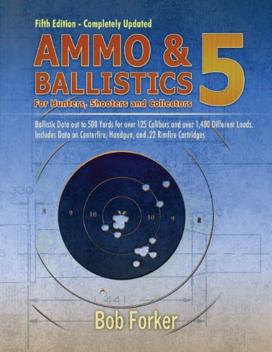 Ammo and Ballistics 5 Ballistic Data out to 1,000 Yards for over 190 Calibers and over 2,600 Different Loads, Includes Data on All Factory Centerfire and Rimfire Cartridges for All Rifles and Handguns  2013 edition cover