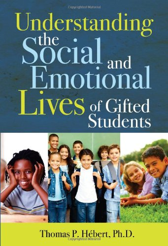 Understanding the Social and Emotional Lives of Gifted Students   2011 9781593635022 Front Cover