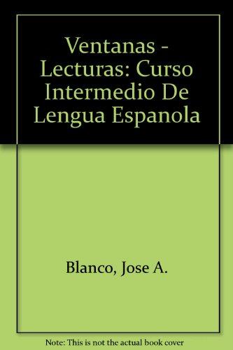 Ventanas - Lecturas Curso Intermedio De Lengua Espanola 2nd 2008 (Student Manual, Study Guide, etc.) edition cover